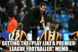 Play like a premier league footballer memes